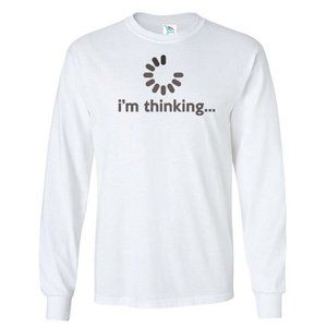 Men's I'M THINKING T-Shirt Long Sleeve